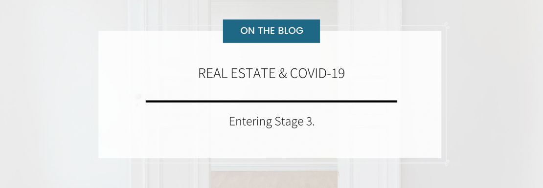 Real Estate & Covid-19 Entering Stage 3